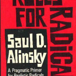 "Saul Alinsky-""The end justifies means.""  Obama says it too."